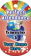 Perfect Attendance - Trimester 3 Brag Tag - School Supplies