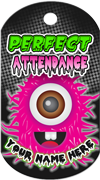 Perfect Attendance - Fuzzy Monster Brag Tag