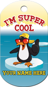 I'm Super Cool Brag Tag - Penguin with sunglasses