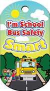 I'm School Bus Safety Smart Brag Tag