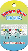 Home Row Fingers Brag Tag