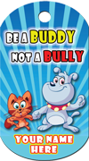 Be a Buddy, Not a Bully Brag Tag - cat and dog