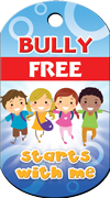 Bully Free starts with me Brag Tag