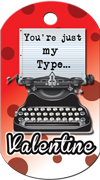 You're my type. Valentines Brag Tag