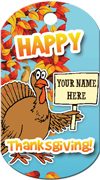 Happy Thanksgiving - Turkey with sign Brag Tag