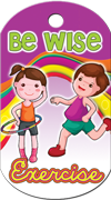Be Wise, Exercise Brag Tag - kids and rainbow